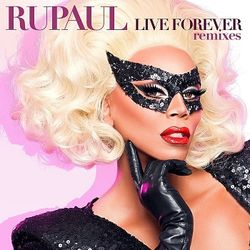Rupaul-Live_Forever