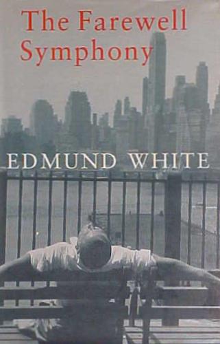FAREWELL-SYMPHONY-EDMUND-WHITE