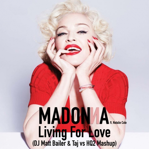Madonna ft. natalie cole - living for love (dj matt bailer & taj vs hq2 mashup)