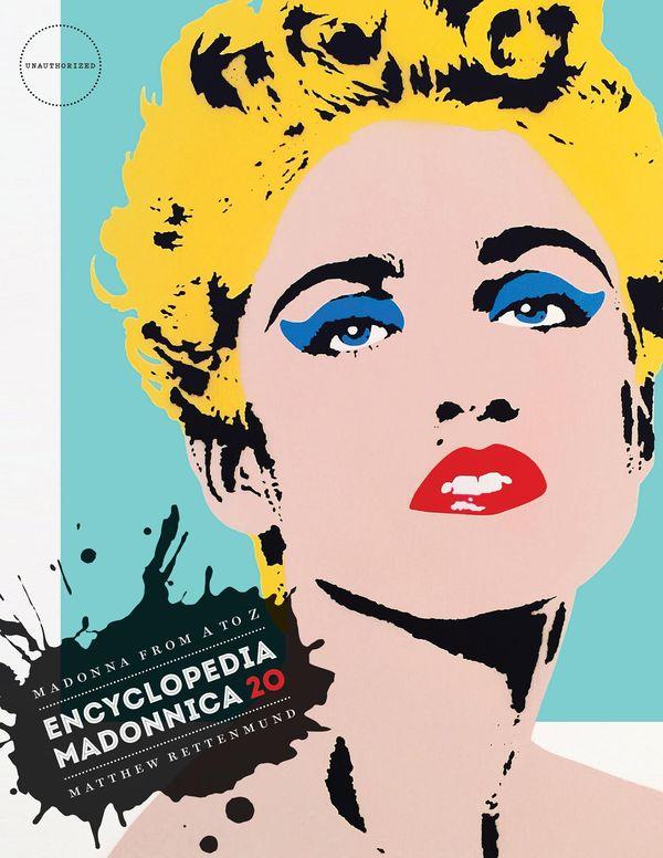Encyclopedia-Madonnica-20Madonna-Matthew-Rettenmund