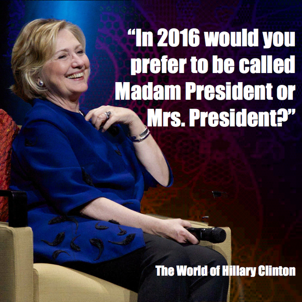 Hillary_clinton_2016_Madam_President_or_Mrs._President_-_the_world_of_hillary_clinton