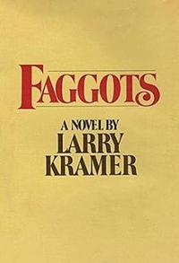 Larry-kramer-faggots-boyculture
